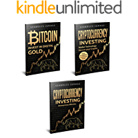 Bitcoin & Cryptocurrency Technologies: Bitcoin: Invest In Digital Gold, Wallet Technology Book, Anonymous Altcoins (3 BOOKS IN 1)