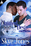 Claimed By Desire (Wild Hunters Book 2)