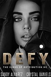 DEFY: The Kings Of Retribution MC (Novella) (The Kings Of Retribution MC (Novella) Book 4)