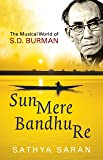 Sun Mere Bandhu Re: The Musical World of SD Burman