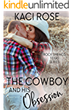 The Cowboy and His Obsession: A Best Friends to Lovers Romance (Rock Springs Texas Book 3)