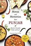 Menus & Memories From Punjab 10th Anniv: Meals to Nourish Body and Soul