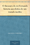 O thesouro do rei Fernando historia anecdotica de um tratado inedito