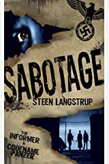 Sabotage: (Both Sabotage Group BB novellas in one book, 'The Informer' & 'Codename Panzer' Kindle Edition