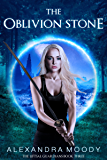 The Oblivion Stone (The Liftsal Guardians Book 3)