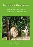 PADDOCK PARADISE : Une approche naturelle de la pension pour chevaux
