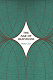 The Age of Questions: Or, A First Attempt at an Aggregate History of the Eastern, Social, Woman, American, Jewish, Polish, Bullion, Tuberculosis, and Many ... (Human Rights and Crimes Against Humanity)