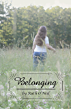 Belonging (What a Difference a Year Makes)