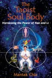 Taoist Soul Body: Harnessing the Power of Kan and Li