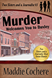 Murder Welcomes You to Buxley (Two Sisters and a Journalist Book 3)