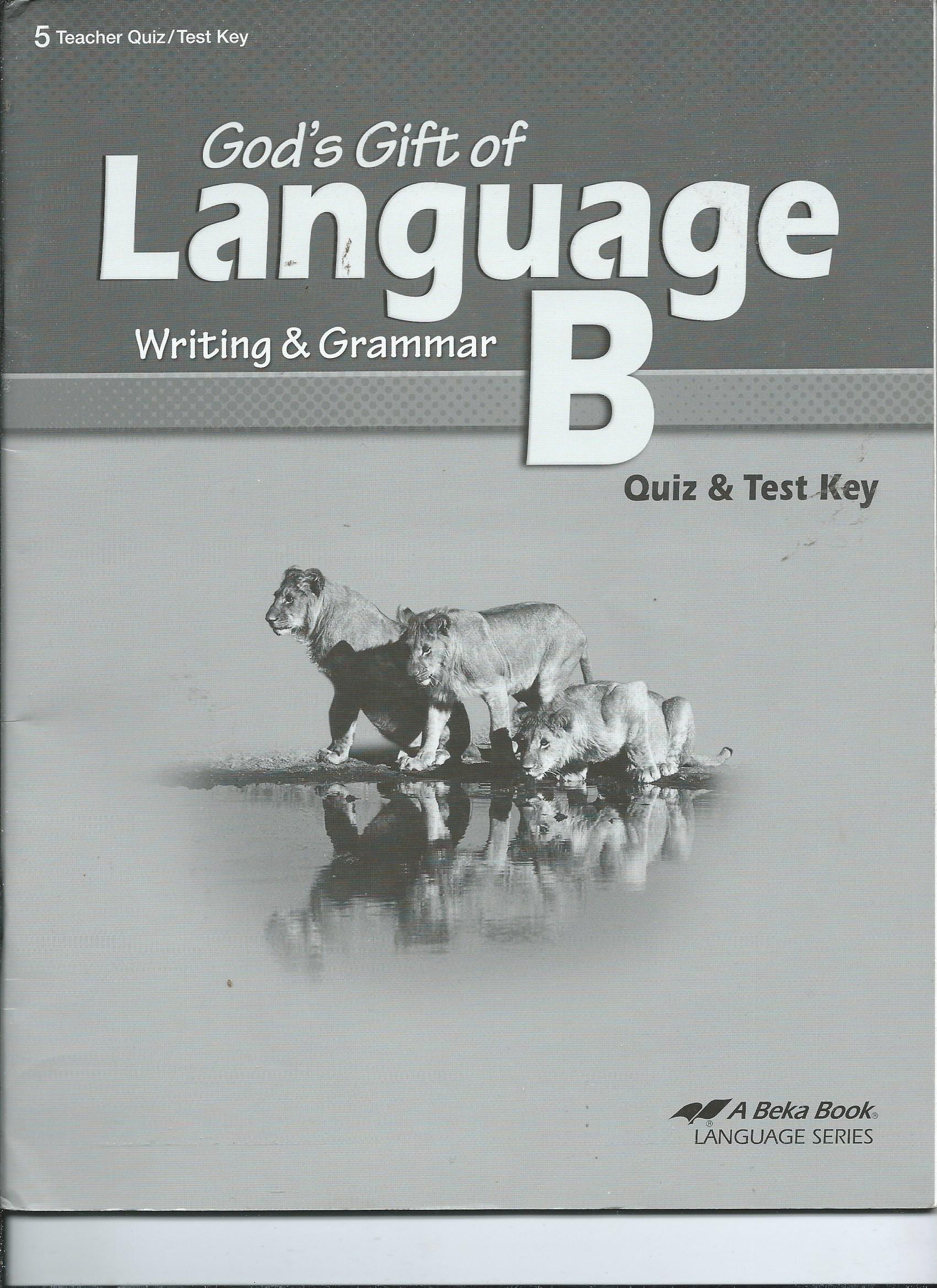 God's Gift of Language B: Writing and Grammar (quiz and test key) pdf epub