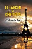 El ladrón de céntimos (edición revisada) (Spanish Edition)