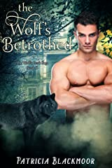 The Wolf's Betrothed (The Wolf's Peak Saga Book 5) Kindle Edition