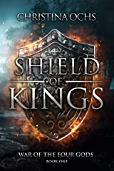 Shield of Kings (War of the Four Gods Book 1) Kindle Edition