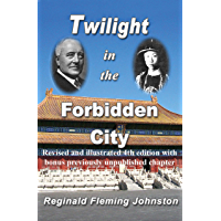 Twilight In the Forbidden City (Revised and Illustrated 4th Edition)