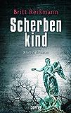 Scherbenkind: Kriminalroman (German Edition)