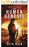 The Human Genesis: The Final Apocalyptic, Dystopian Instalment (Humanity Series Book 5)