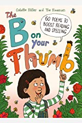 The B on Your Thumb: 60 Poems to Boost Reading and Spelling Kindle Edition