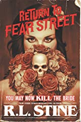 You May Now Kill the Bride (Return to Fear Street Book 1) Kindle Edition