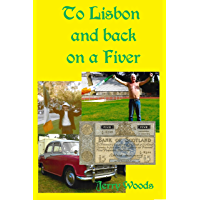 TO LISBON AND BACK ON A FIVER (English Edition)