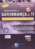 Implantando a Governança de TI. Da Estratégia à Gestão de Processos e Serviços
