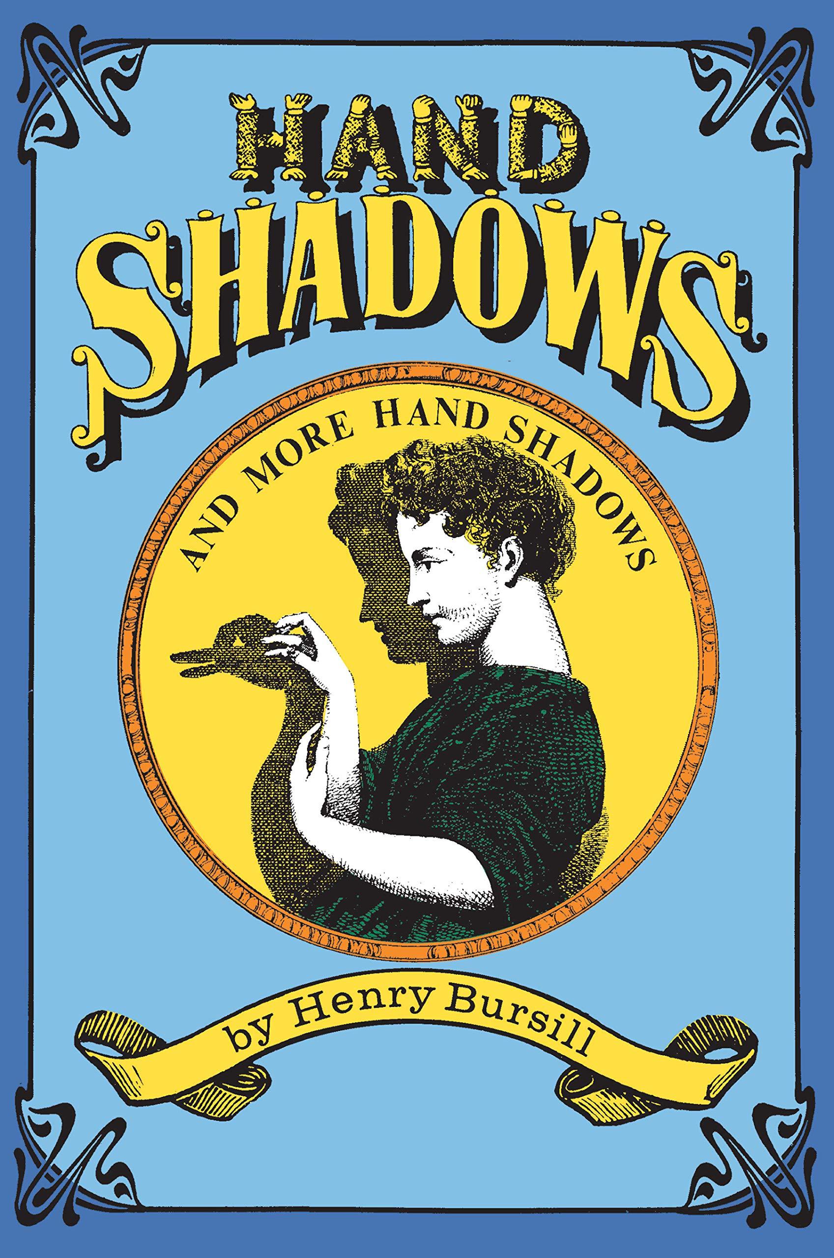 Hand Shadows and More Hand Shadows (Dover Children's Activity Books): Henry  Bursill: 9780486295138: Amazon.com: Books
