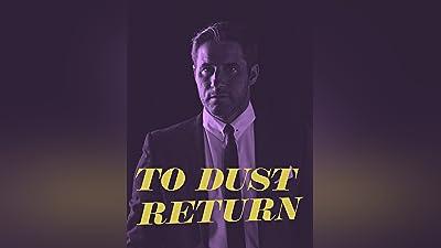 To Dust Return