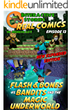 Amazing Minecraft Comics: Flash and Bones vs Bandits and the Magic Underworld: The Greatest Minecraft Comics for Kids (Real Comics in Minecraft - Flash and Bones Book 13)