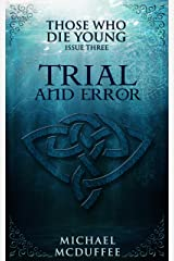 Trial and Error (Those Who Die Young Book 3) Kindle Edition