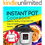 Instant Pot Cookbook: 100 Delicious, Healthy, Family-Approved, Easy and Quick Recipes for Electric Pressure Cooker; Including 85 Gluten-Free Meals!