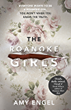 The Roanoke Girls: the most shocking, DEEPLY DARKLY twisted thriller of the year