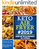 Keto Air Fryer #2019: Quick, Easy and Delicious Recipes for Busy People on the Keto Diet to Lose Weight Rapidly - Lose…