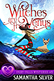 Witches are from Venus: A Witch Cozy Mystery (Fairy Falls Mystery Book 3)