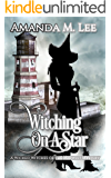 Witching On A Star (Wicked Witches of the Midwest Book 4)