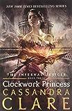 Infernal Devices: Clockwork Princess - Book 3 (The Infernal Devices)