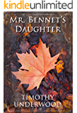 Mr. Bennet's Daughter: An Elizabeth and Darcy Story