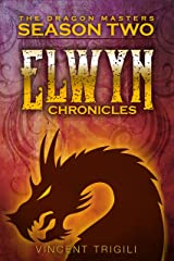 The Elwyn Chronicles (The Dragon Masters Book 2) Kindle Edition