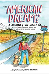 The American Dream?: A Journey on Route 66 Discovering Dinosaur Statues, Muffler Men, and the Perfect Breakfast Burrito Kindle Edition
