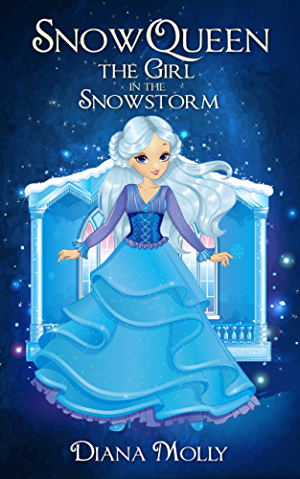Books for Girls : Snow Queen: The Girl in the Snowstorm (Tales; Friendship; Grow up; Books for Girls 9-12)