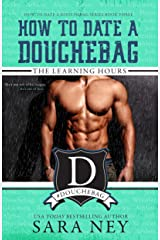 The Learning Hours: How to Date a Douchebag Kindle Edition