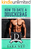 The Learning Hours: How to Date a Douchebag (English Edition)