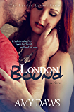 London Bound: Both of them have a past—neither want to share. (London Lovers Series Book 3)