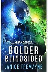 Bolder Blindsided: A Zack Bolder Supernatural Thriller (Book 1) (Zac Bolder Series) Kindle Edition