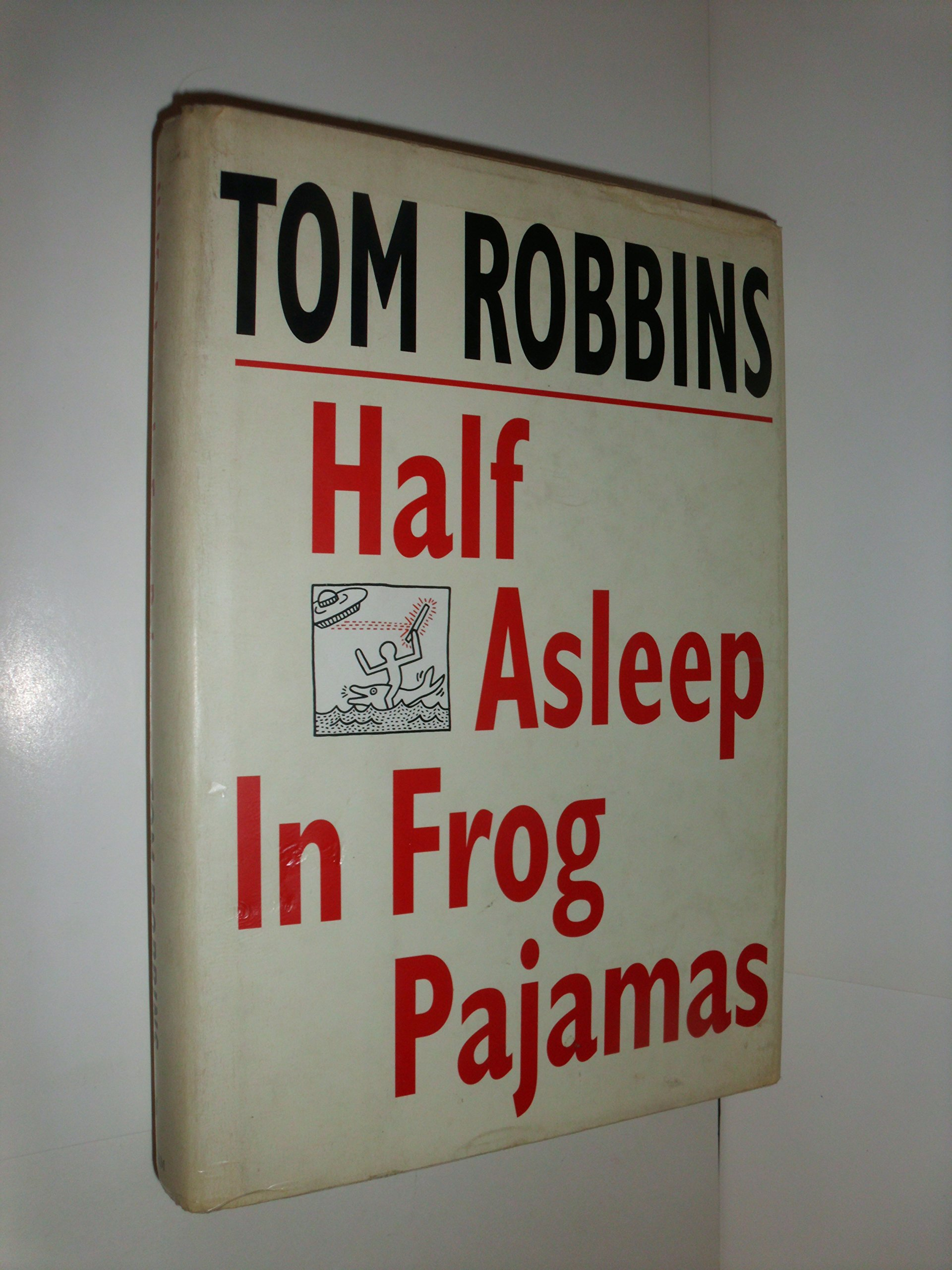 Half Asleep in Frog Pajamas, Robbins, Tom