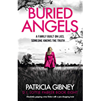 Buried Angels: Absolutely gripping crime fiction with a jaw-dropping twist (Detective Lottie Parker Book 8)