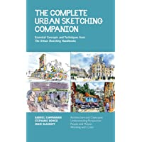 The Complete Urban Sketching Companion: Essential Concepts and Techniques from The Urban Sketching Handbooks…