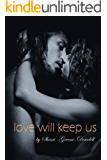 Love Will Keep Us: A BWWM Love Story