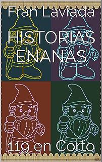 Historias Enanas: 119 en Corto (Trilogía Micro Fran Laviada nº 2) (Spanish