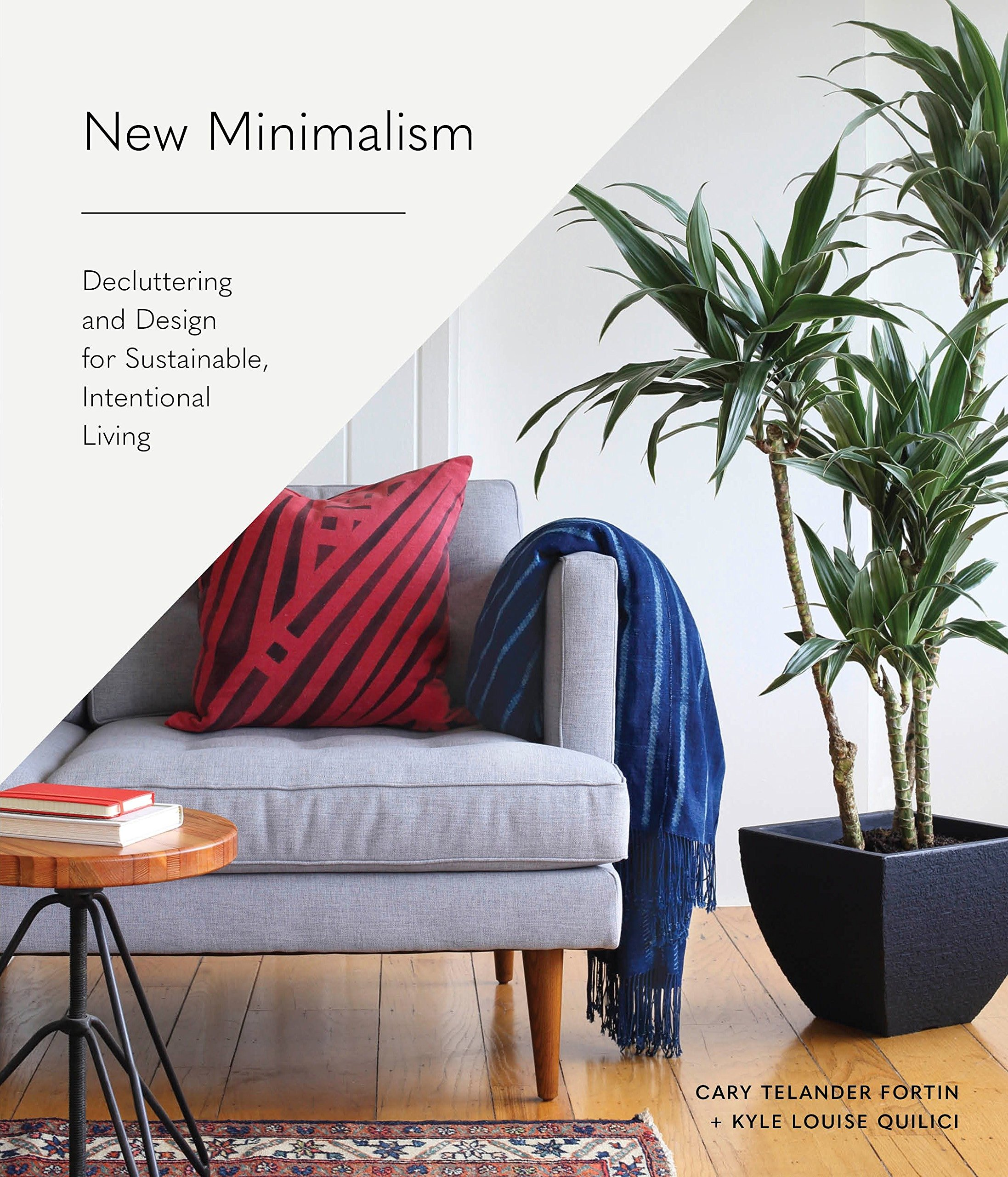Image result for New Minimalism: decluttering and design for sustainable, intentional living