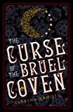 The Curse of the Bruel Coven (The Bruel Witch Series Book 1)